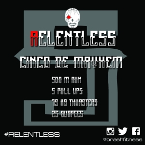 Relentless 5 cinco de mayhem workout