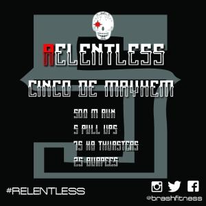 Relentless 5 cinco de mayhem workout