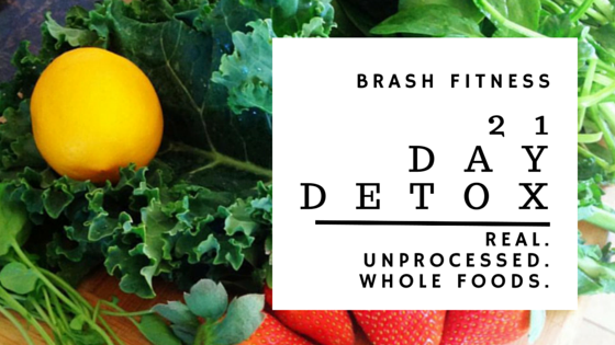 Brash Fitness 21 Day Detox