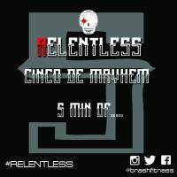 Relentless 5 cinco de mayhem hint